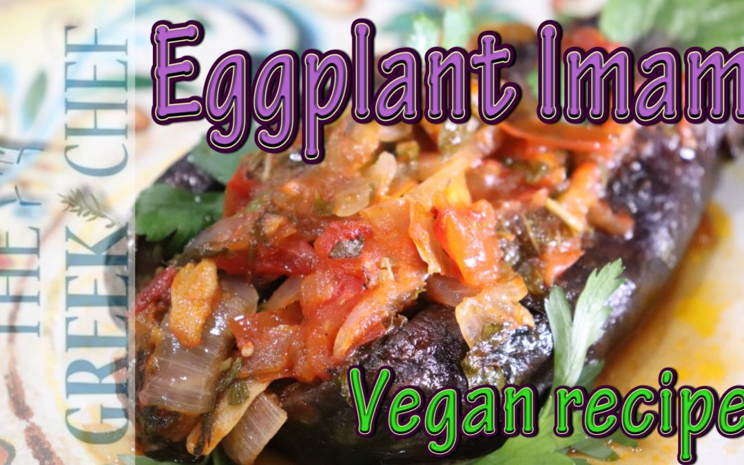 Stuffed Eggplant Imam, Greek Vegan Dish